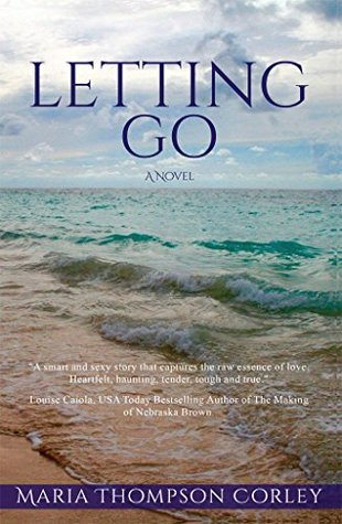 Letting Go: A Novel by Maria Thompson Corley Review