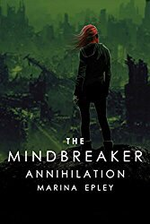 Annihilation (Mind Breaker #3) by Marina Epley