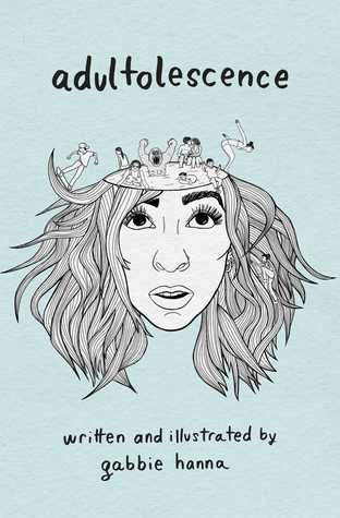 Adultolescence by Gabbie Hanna Review