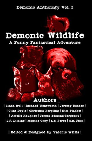 Demonic Wildlife: A Fantastical Funny Adventure (Demonic Anthology Series #1)