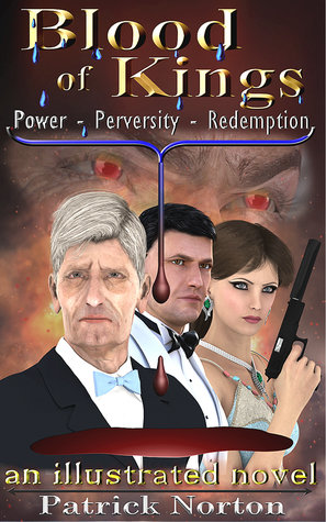 Blood of Kings, Power – Perversity – Redemption by Patrick Norton