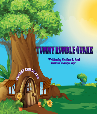 Tummy Rumble Quake by Heather L. Beal