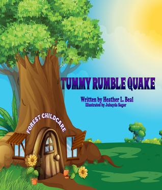 Tummy Rumble Quake by Heather L.Beal