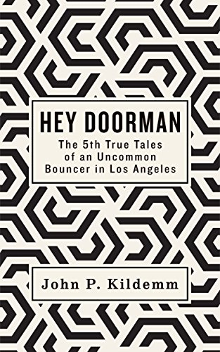 HEY DOORMAN: The 5th True Tales of an Uncommon Bouncer in Los Angeles (and the short film HUMOR) by Haji Outlaw