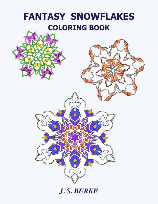 FANTASY SNOWFLAKES COLORING BOOK front cover by J.S. Burke 2017 17-09-88  10_11_17 used ISBN and as pdf.jpg