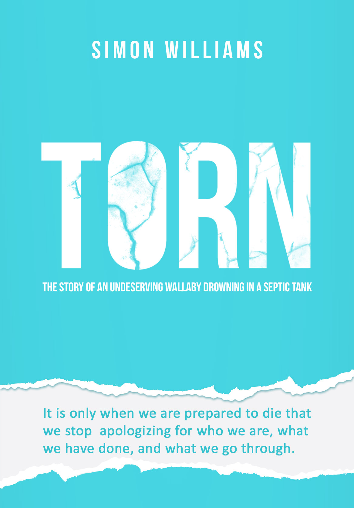 Torn: The Story of an Undeserving Wallaby Drowning in a Septic Tank by Simon Williams Review