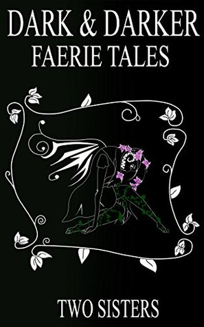 Dark & Darker Faerie Tales by Two Sisters Review