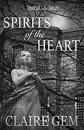 Spirits of the Heart (Haunted Voices #2) by Claire Gem Review