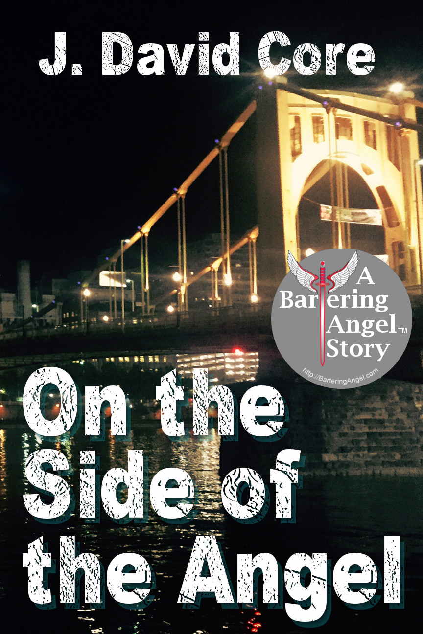 On the Side of the Angel: A Bartering Angel Story by J. David Core Review