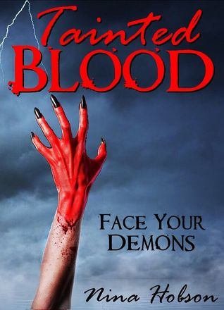 Face your Demons (Tainted Blood #1) by Nina Hobson Review