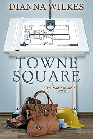 Towne Square (Providence Island Book 2) by Dianna Wilkes Review