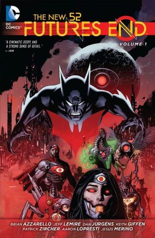 The New 52: Futures End, Vol. 1 Review