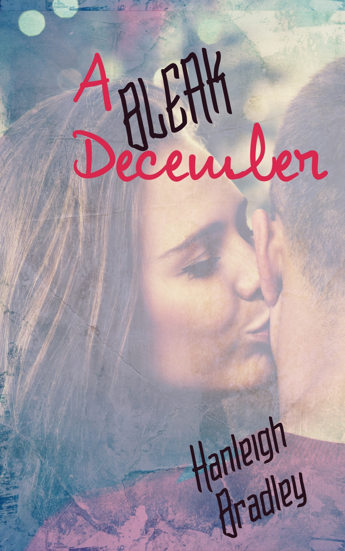 Book Blitz/Release: A Bleak December by Author Hanleigh Bradley
