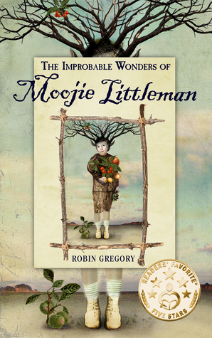 Book Giveaway: Author Robin Gregory's The Improbable Wonders of Moojie Littleman
