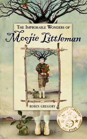 Book Giveaway: Author Robin Gregory's The Improbable Wonders of MoojieLittleman