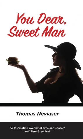 You Dear Sweet Man by Thomas Neviaser Review