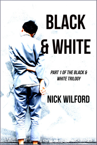 Black & White (Black & White #1) by Nick Wilford