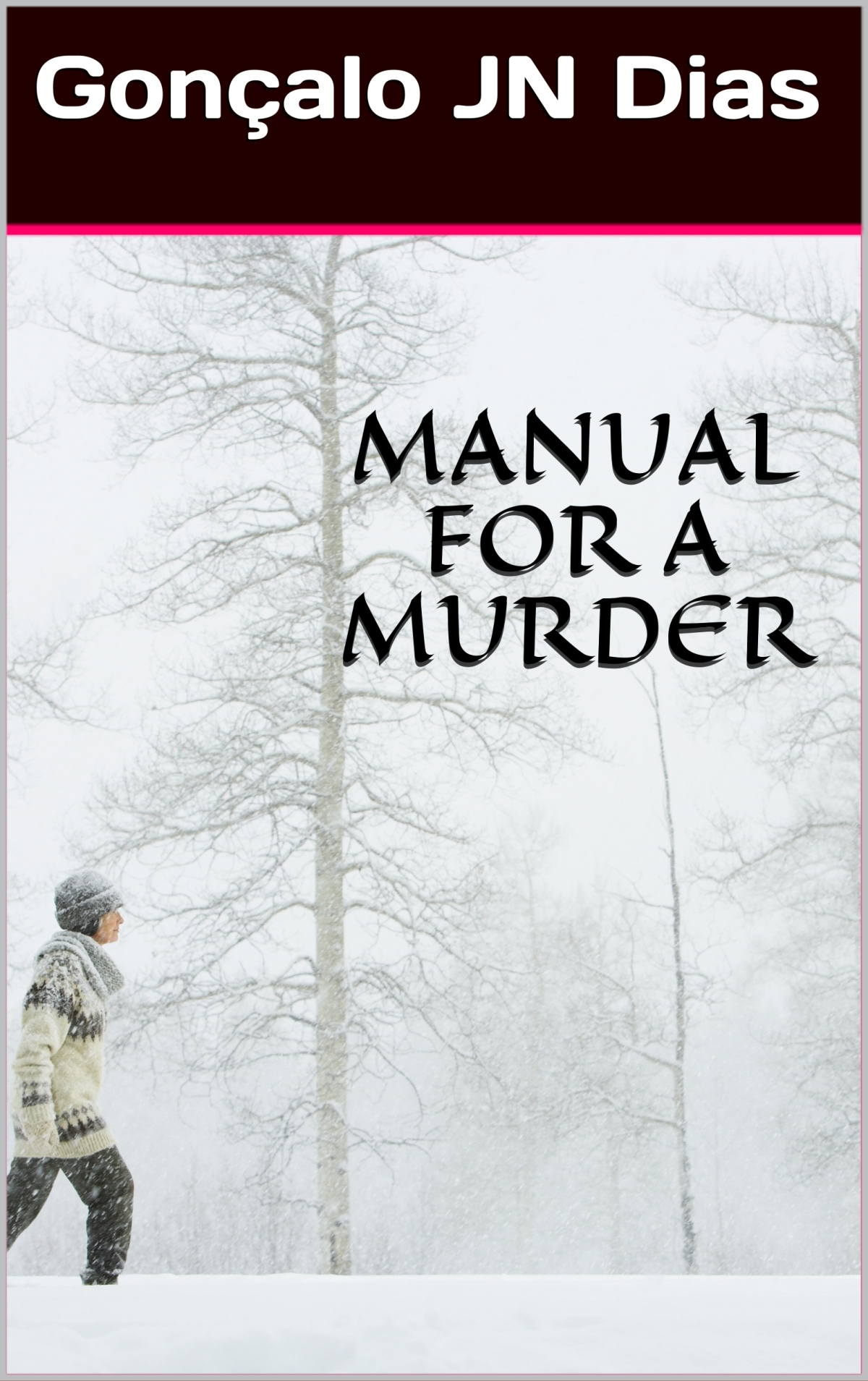 Manual for a Murder by Goncalo JN Dias