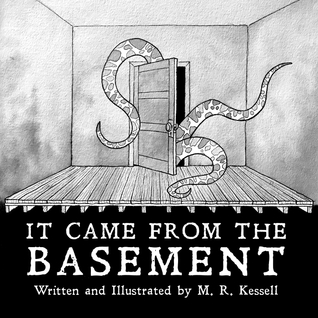 It Came From The Basement By M.R. Kessell REVIEW