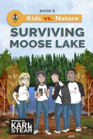 Surviving Moose Lake (Kids vs. Nature, #1) by Karl SteamReview