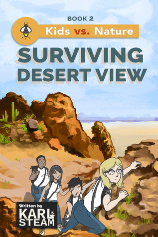 Surviving Desert View (Kids vs. Nature, #2) by Karl SteamReview