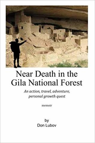 Near Death in the Gila National Forest by Don Lubov Review