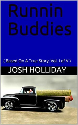 Runnin Buddies: (Based on a True Story, Vol I of V) by Josh Holliday |REVIEW