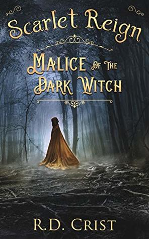 Scarlet Reign: Malice of the Dark Witch by R.D. Crist Review