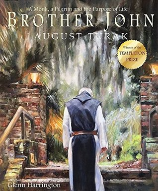 Brother John: A Monk, a Pilgrim and The Purpose of Life by August Turak (Illustrated by Glenn Harrington) Review