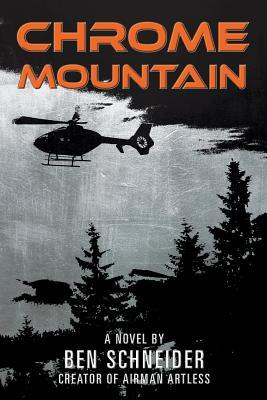 Chrome Mountain by Ben Schneider Review