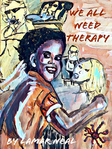 We All Need Therapy by Lamar Neal Review