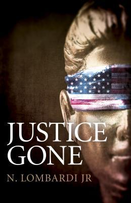 Justice Gone by N. Lombardi Jr. Review