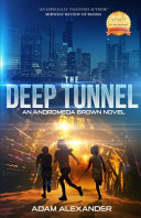The Deep Tunnel: An Andromeda Brown Novel by Adam Alexander Review
