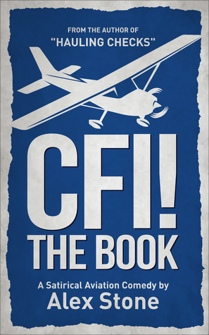 CFI! The Book: A Satirical Aviation Comedy by Alex Stone Review