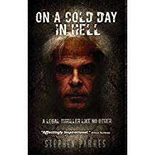On A Cold Day In Hell: A Legal Thriller Like No Other by Stephen Parkes Review