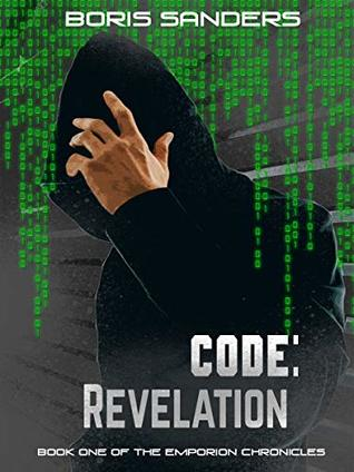 Code: Revelation (The Emporion Chronicles #1) by Boris Sanders Review