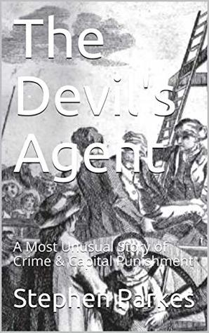 The Devil's Agent: A Most Unusual Story of Crime and Punishment by Stephen Parkes Review