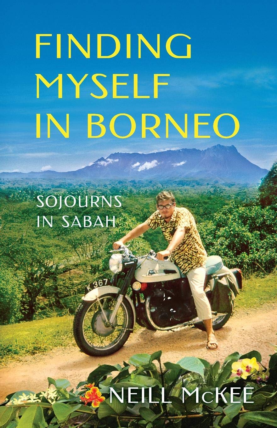 Finding Myself in Borneo: Sojourns in Sabah by Neil McKee Blog Tour & Review