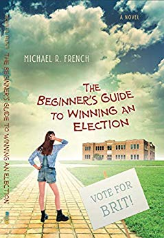 The Beginner's Guide To Winning An Election by Michael R. French Review & Author Spotlight
