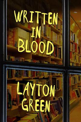 Written in Blood by Layton Green Review