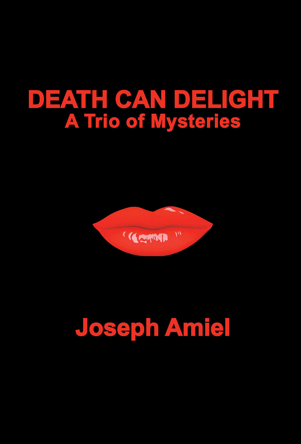 Death Can Delight: A Trio of Mysteries by Joseph Amiel Review