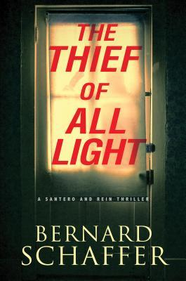 The Thief of All Light (A Santero and Rein Thriller #1) by Bernard Schaffer Review