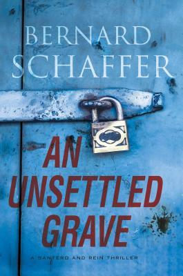 An Unsettled Grave (A Santero and Rein Thriller #2) by Bernard Schaffer Review