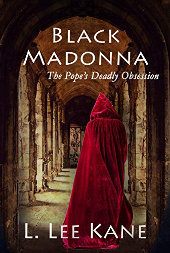 Black Madonna: A Pope's Deadly Obsession by Linda Lee Kane Review