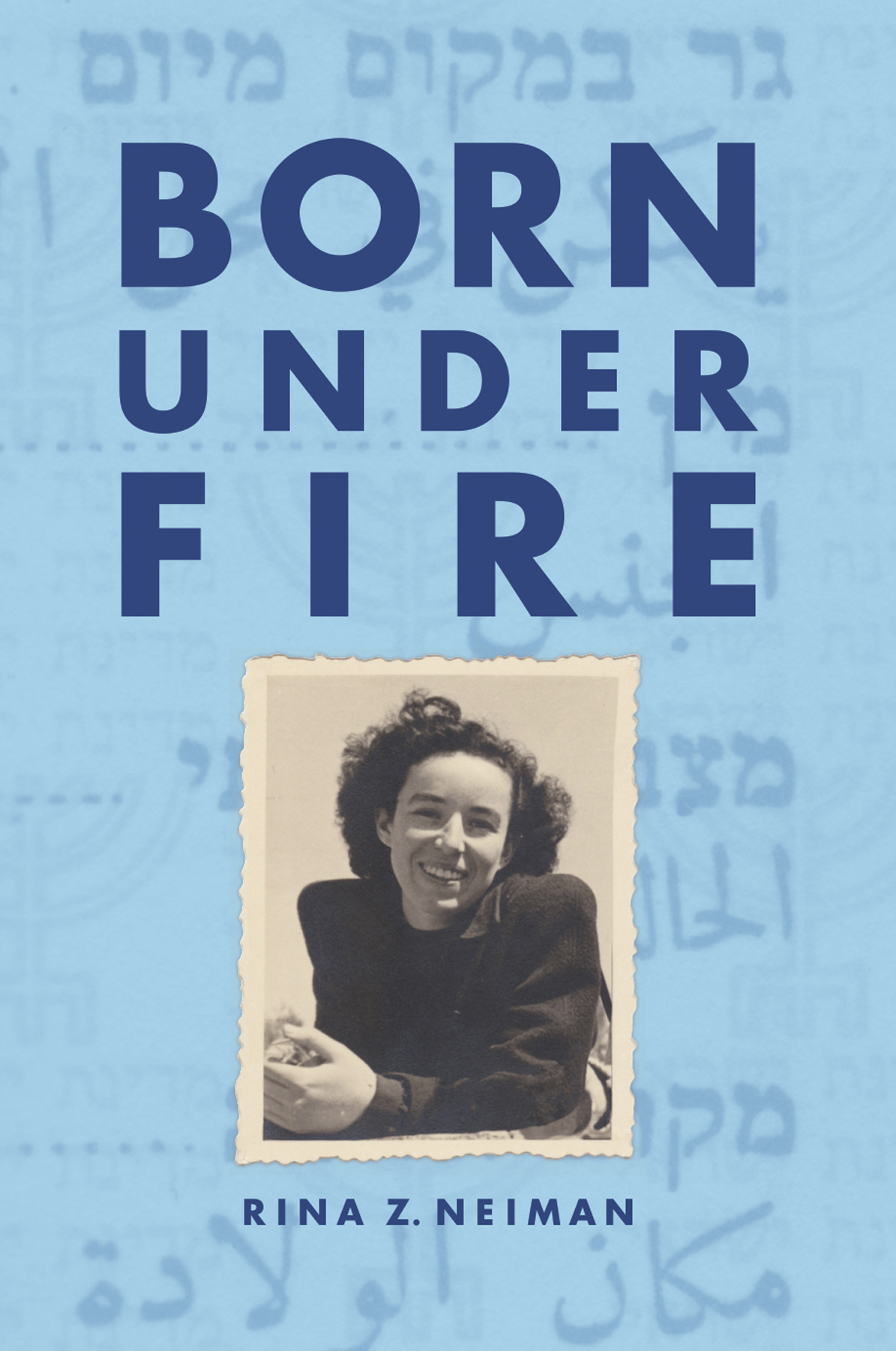 Born Under Fire by Rina Z. Neiman Review