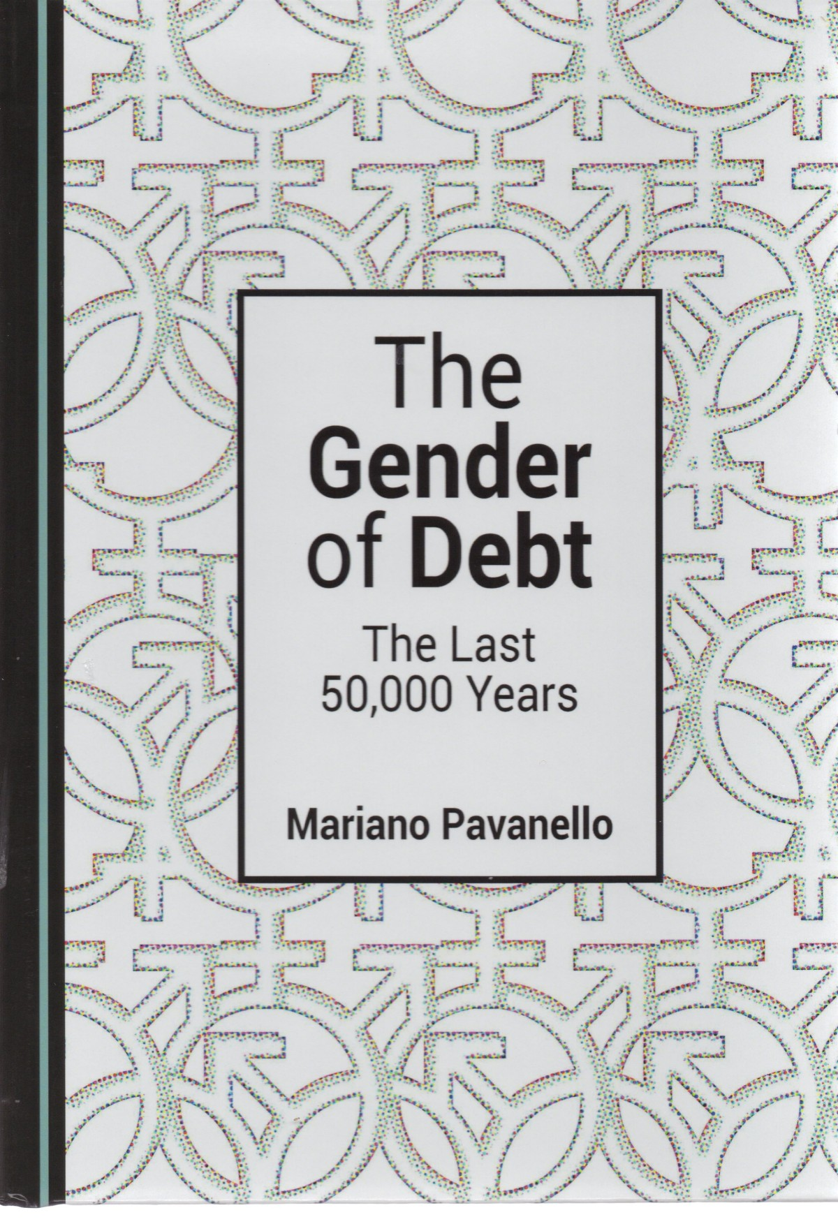 The Gender of Debt: The Last 50,000 Years by Mariano Pavanello Review