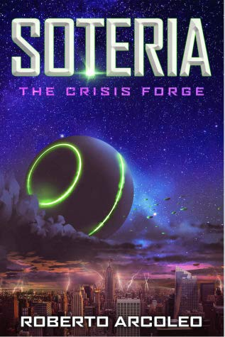 Soteria: The Crisis Forge By Roberto Arcoleo Review